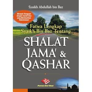 BUKU FATWA LENGKAP SYAIKH BIN BAZ TENTANG SHALAT JAMA' & QASHAR