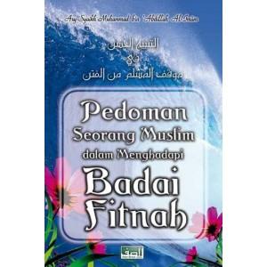 BUKU PEDOMAN SEORANG MUSLIM DALAM MENGHADAPI BADAI FITNAH