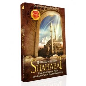 BUKU MEREKA ADALAH PARA SHAHABAT (Meneladani Generasi Terbaik)