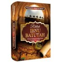 BUKU RIHLAH IBNU BATHUTHAH (Memoar Perjalanan Keliling Dunia Abad Pertengahan)