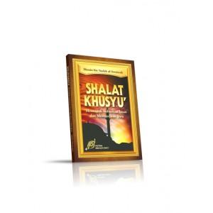 BUKU SHALAT KHUSYU  (PANDUAN SHALAT KHUSYU)