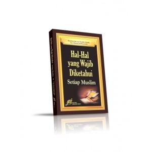 BUKU HAL-HAL YANG WAJIB DIKETAHUI MUSLIM (TIGA LANDASAN POKOK MUSLIM)