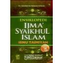 BUKU ENSIKLOPEDI IJMA' SYAIKHUL ISLAM IBNU TAIMIYAH