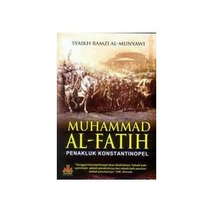 BUKU MUHAMMAD AL-FATIH : PENAKLUK KONSTATINOPEL