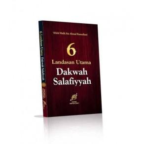 BUKU 6 LANDASAN UTAMA DAKWAH SALAFIYYAH MANHAJ AHLUS SUNNAH WAL JAMA'AH