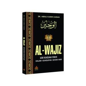 BUKU AL-WAJIZ 100 KAEDAH FIKIH DALAM KEHIDUPAN SEHARI HARI