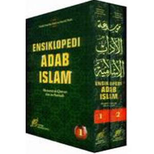 BUKU ENSIKLOPEDI ADAB ISLAM MENURUT AL QURAN DAN AS SUNNAH 1 SET 2 JILID LENGKAP