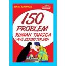 BUKU 150 PROBLEM RUMAH TANGGA YANG SERING TERJADI