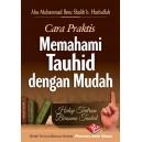 BUKU CARA PRAKTIS MEMAHAMI TAUHID DENGAN MUDAH | HIDUP TENTRAM  BERSAMA TAUHID