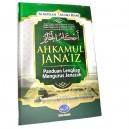BUKU AHKAMUL JANAIZ (Panduan Lengkap Mengurus Jenazah)