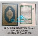 AL QUR'AN MUSHAF ASLI MADINAH HARD COVER UKURAN A5 (14,5 X 21,5 CM)