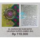 AL QURAN  DAN TAJWID MA'SUM SUPER JUMBO BATIK (26,5 X 36 CM)