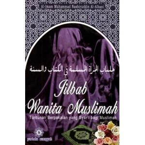 BUKU JILBAB WANITA MUSLIMAH (TUNTUNAN BERPAKAIAN YANG SYAR'I)