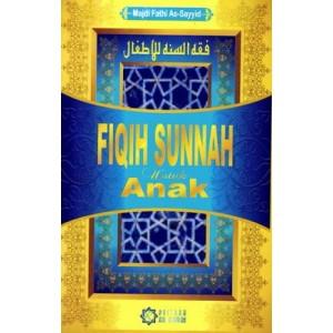 BUKU FIQIH SUNNAH UNTUK ANAK (MENGENALKAN HUKUM-HUKUM ISLAM PADA ANAK)