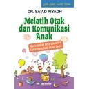 BUKU MELATIH OTAK DAN KOMUNIKASI ANAK (Metode Pendidikan Anak Islami)