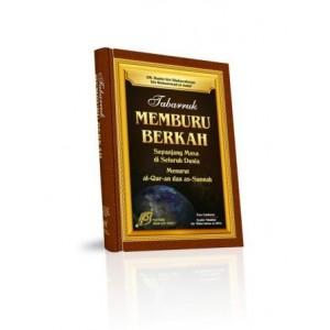 BUKU TABARRUK MEMBURU BERKAH SEPANJANG MASA  (MENYOAL KEYAKINAN TIDAK BERDASAR)