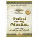 BUKU SAKU PERISAI SEORANG MUSLIM Do'a dan Dzikir Sesuai Al Qur'an dan As Sunnah