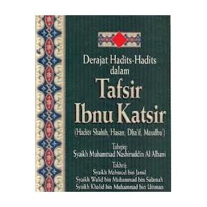 BUKU DERAJAT HADITS-HADITS DALAM TAFSIR IBNU KATSIR (3 JILID LENGKAP)